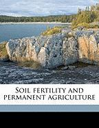 Soil Fertility and Permanent Agriculture - Hopkins, Cyril G. 1866-1919