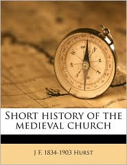 Short History of the Medieval Church