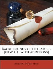 Backgrounds of Literature. [New Ed., with Additions]