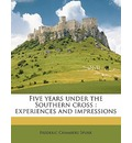 Five Years Under the Southern Cross: Experiences and Impressions
