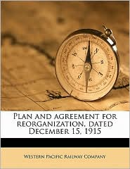 Plan and Agreement for Reorganization, Dated December 15, 1915