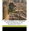 The War Diary of a London Scot (Alderman G. M. Macaulay) 1796-7