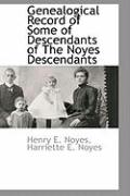 Genealogical Record of Some of Descendants of the Noyes Descendants