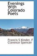 Evenings with Colorado Poets - Kinder, Francis S.