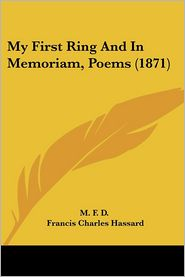 My First Ring and in Memoriam, Poems (1871)