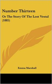 Number Thirteen: Or the Story of the Lost Vestal (1885)