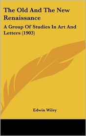 The Old and the New Renaissance: A Group of Studies in Art and Letters (1903)