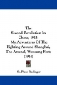 The Second Revolution in China, 1913: My Adventures of the Fighting Around Shanghai, the Arsenal, Woosung Forts (1914)