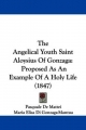 The Angelical Youth Saint Aloysius of Gonzaga: Proposed as an Example of a Holy Life (1847)
