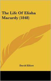 The Life of Elisha Macurdy (1848)