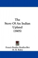 The Story of an Indian Upland (1905)