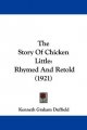 The Story of Chicken Little: Rhymed and Retold (1921)