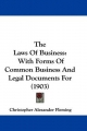 The Laws of Business: With Forms of Common Business and Legal Documents for (1903)