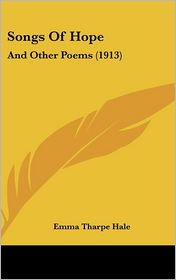 Songs of Hope: And Other Poems (1913)