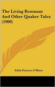 The Living Remnant and Other Quaker Tales (1900)