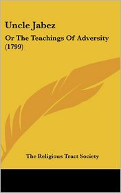 Uncle Jabez: Or the Teachings of Adversity (1799)