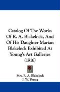 Catalog of the Works of R. A. Blakelock, and of His Daughter Marian Blakelock Exhibited at Young's Art Galleries (1916) - Young, J. W.