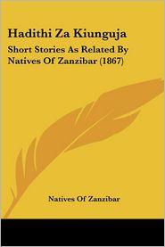 Hadithi Za Kiunguja: Short Stories as Related by Natives of Zanzibar (1867)