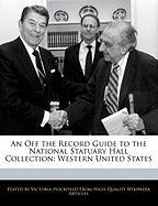 An Off the Record Guide to the National Statuary Hall Collection: Western United States - Hockfield, Victoria