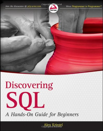 Discovering SQL: A Hands-On Guide for Beginners - Alex Kriegel