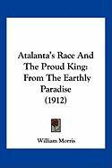 Atalanta's Race and the Proud King: From the Earthly Paradise (1912) - Morris, William