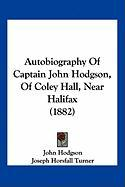 Autobiography of Captain John Hodgson, of Coley Hall, Near Halifax (1882) - Hodgson, John
