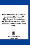 Boyd's Directory of Shamokin: Containing the Names of the Citizens, Compendium of the Government, and of Public and Private Institutions (1901)
