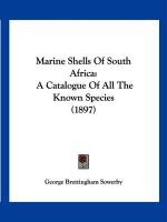 Marine Shells of South Africa: A Catalogue of All the Known Species (1897) - Sowerby, George Brettingham