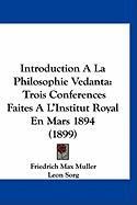 Introduction ALA Philosophie Vedanta: Trois Conferences Faites A L'Institut Royal En Mars 1894 (1899)