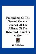 Proceedings of the Seventh General Council of the Alliance of the Reformed Churches (1899)
