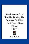 Recollections of a Ramble, During the Summer of 1816: In a Letter to a Friend (1817)
