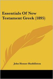 Essentials of New Testament Greek (1895)