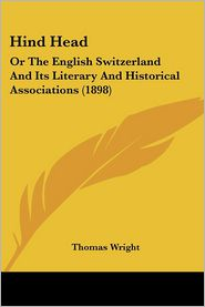 Hind Head: Or the English Switzerland and Its Literary and Historical Associations (1898)