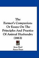 The Farmer's Companion: Or Essays on the Principles and Practice of Animal Husbandry (1863) - Buel, Jesse