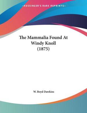 The Mammalia Found at Windy Knoll (1875)
