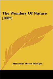 The Wonders of Nature (1882)