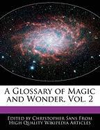 A Glossary of Magic and Wonder, Vol. 2 - Sans, Christopher