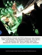 Rock N'Roll Guide to Vh1's Behind the Music: 1981, Featuring the Pointer Sisters, Fela Kuti, the Blasters, de Press, Bobby and the Midnites, Boney M., - Dobbie, Robert