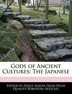 Gods of Ancient Cultures: The Japanese - Simon, Holly