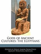 Gods of Ancient Cultures: The Egyptians - Simon, Holly