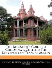 The Beginner's Guide to Choosing a College: The University of Texas at Austin