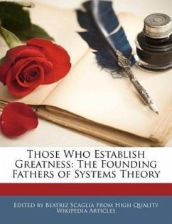 Those Who Establish Greatness: The Founding Fathers of Systems Theory