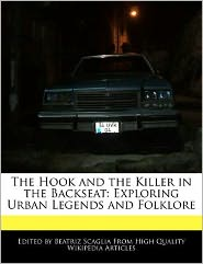 The Hook and the Killer in the Backseat: Exploring Urban Legends and Folklore