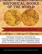 Primary Sources, Historical Collections: Cases on International Law During the Chino-Japanese War, with a Foreword by T. S. Wentworth