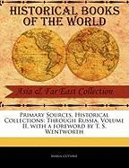 Primary Sources, Historical Collections: Through Russia, Volume II, with a Foreword by T. S. Wentworth - Guthrie, Maria