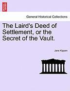 The Laird's Deed of Settlement, or the Secret of the Vault.