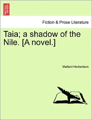 Taia; A Shadow of the Nile. [A Novel.]
