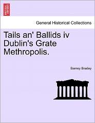 Tails An' Ballids IV Dublin's Grate Methropolis.