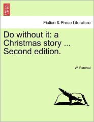 Do Without It: A Christmas Story ... Second Edition.