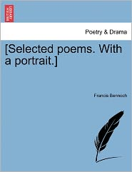 [Selected Poems. with a Portrait.]